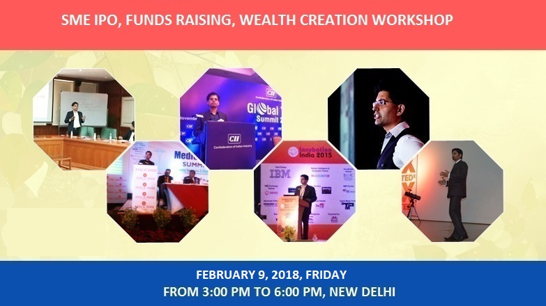 INVITE : SME IPO, FUNDS RAISING & WEALTH CREATION WORKSHOP : 09th FEBRUARY,18 FRIDAY, NEW DELHI.  NATIONAL STOCK EXCHANGE OF INDIA
