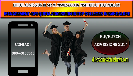 Direct admission in SIR M. VISVESVARAYA INSTITUTE OF TECHNOLOGY, Bangalore 2017-18 - Explara