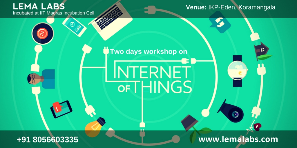 Internet of Things (IOT) Workshop - Lema Labs(Incubated at IIT Madras Incubation Cell) - Explara
